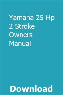 Yamaha 25 Hp 2 Stroke Owners Manual | guivahati | Engine repair
