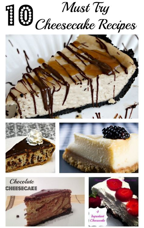 10 Must Try Cheesecake Recipes! Well, I'm not a huge fan of cheesecakes, but I could try...