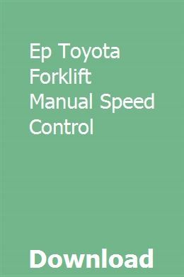 Ep Toyota Forklift Manual Speed Control | swasizalim