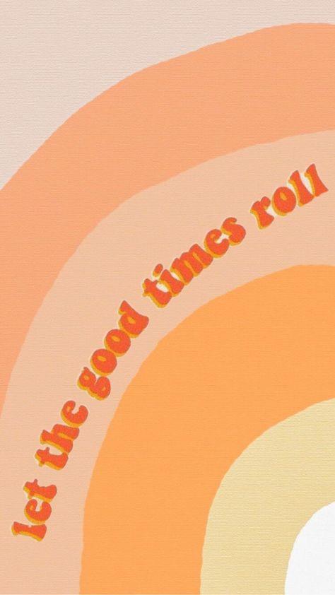 Let the good times roll vsco wallpaper