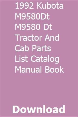 1992 Kubota M9580dt M9580 Dt Tractor And Cab Parts List Catalog Manual Book Kubota Tractors Books