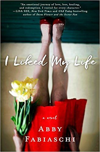 I Liked My Life: A Novel: Abby Fabiaschi: 9781250084873: Amazon com