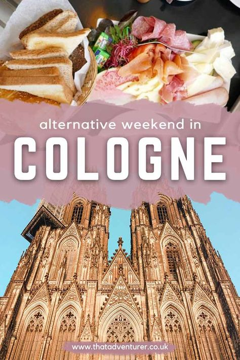 The alternative guide to a weekend in Cologne