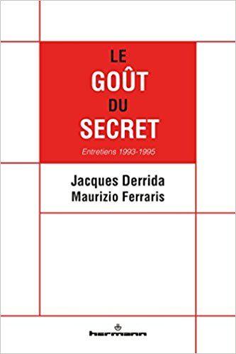 Le Gout Du Secret Jacques Derrida Maurizio Ferraris Gianni Vattimo Livres Livre Philosophie Et Jacques