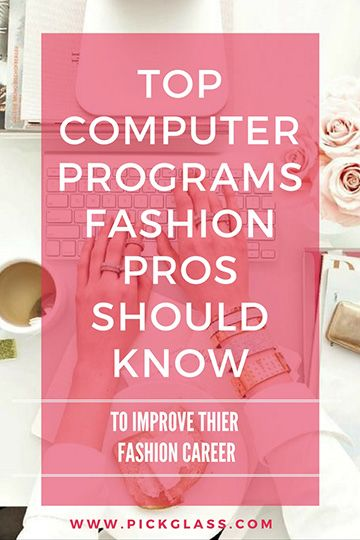 Here Is A List Of Most Popular Computer Software Used In Fashion Industry By Design Professionals Learn Fashion Jobs Internship Fashion Fashion Merchandising