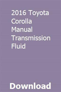 2016 Toyota Corolla Manual Transmission Fluid Repair Manuals Manual Transmission Manual Car