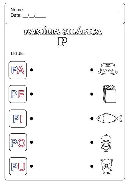 Familia Silabica Do P Atividades Letra E Atividades Com A Letra P Atividades Alfabetizacao E Letramento
