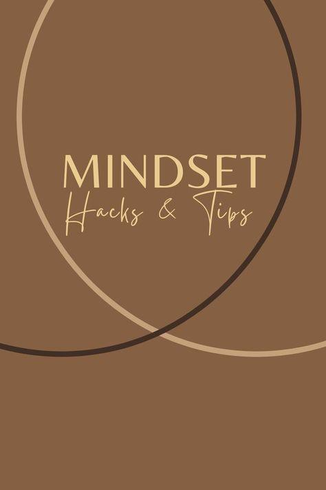 Mindset hacks & tips board. #mindsethacks #mindsettips #entrepreneurmindset