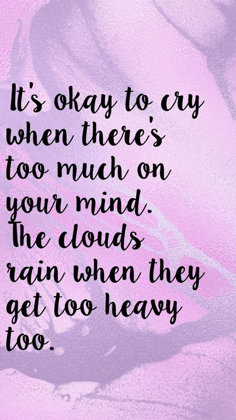 It's okay to cry when there's too much on your mind. The clouds rain when they get too  heavy too. #selfimprovement #narcrecovery #selfesteem #selftransformation