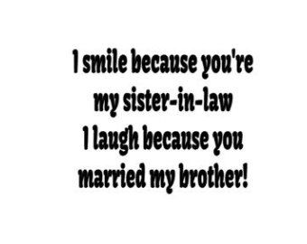 Sister In Law Quotes Law Quotes Funny Engagement Quotes
