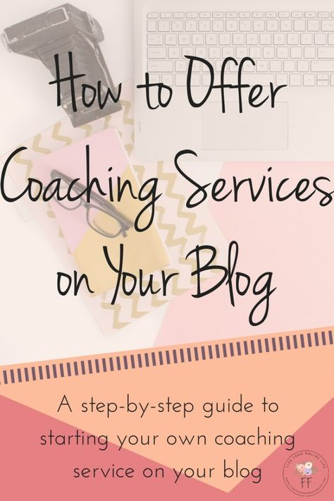 How to Offer Coaching Services on Your Blog