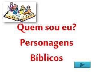 Bloguinho Da Vania Jogo Quem Sou Eu Personagens Biblicos Personagens Biblicos Biblico Brincadeiras Biblicas