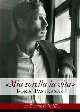 Mia Sorella La Vita Boris Pasternak Sorelle Biografia E
