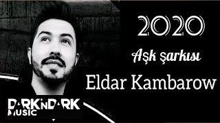 Eldar Kambarow Ask Sarkisi Mp3 Indir Eldarkambarow Asksarkisi Yeni Muzik Muzik Sarkilar