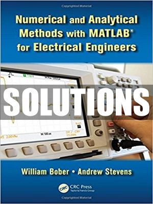 Complete Solutions Manual For Numerical And Analytical Methods With Matlab For Electrical Engineers 1st Ed In 2021 Electrical Engineering Engineering Numerical Methods