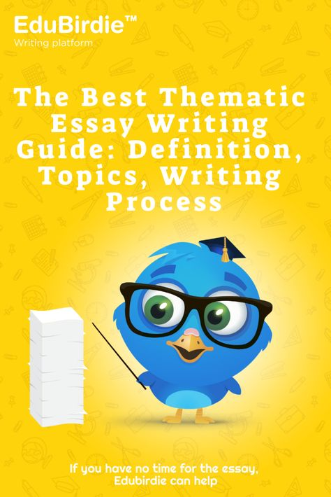 The Best Thematic Essay Writing Guide: Definition, Topics, Writing Process