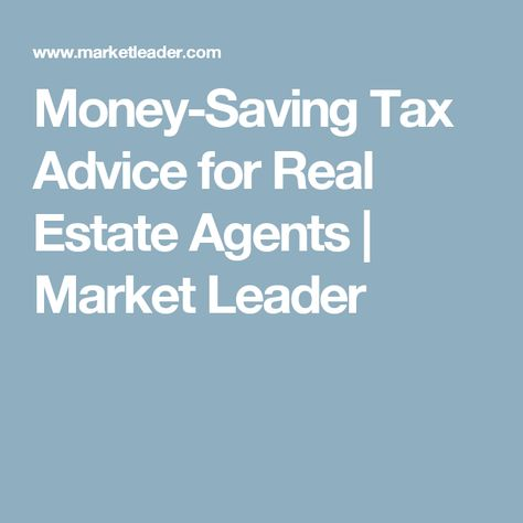Money-Saving Tax Advice for Real Estate Agents | Market Leader