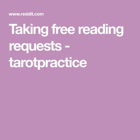 Taking free reading requests - tarotpractice