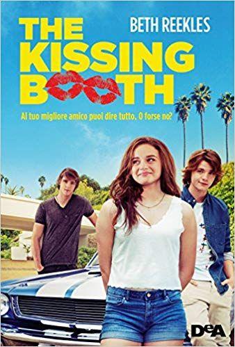 The Kissing Booth Al Tuo Migliore Amico Puoi Dire Tutto O Forse