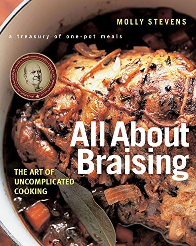 Download Pdf All About Braising The Art Of Uncomplicated Cooking Free Epub Mobi Ebooks Cooking Braised Food