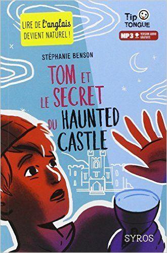 Tom Et Le Secret Du Haunted Castle De Stephanie Benson Ed Syros Jeunesse 2014 Telechargement Livre Livre Numerique