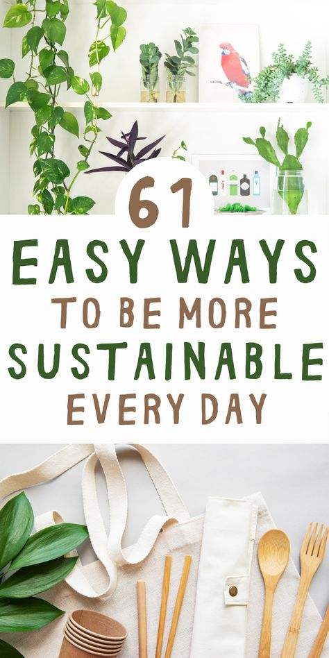 Our planet is in crisis, and it's our job to make changes to our daily habits. This article has 61 e No Waste, Reduce Waste, Green Living Tips, Eco Friendly House, Sustainable Living, Sustainable Ideas, Sustainable Practices, Green Life, Go Green