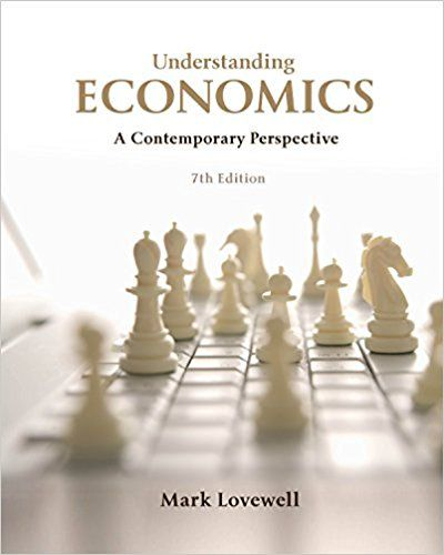 Solution Manual Understanding Economics 7th Edition by Mark Lovewell
