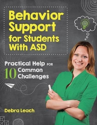 Behavior Support for Students with ASD: Practical Help for 10 Common Challenges - Default