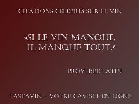 Citation Sur Le Vin Si Le Vin Manque Il Manque De Tout