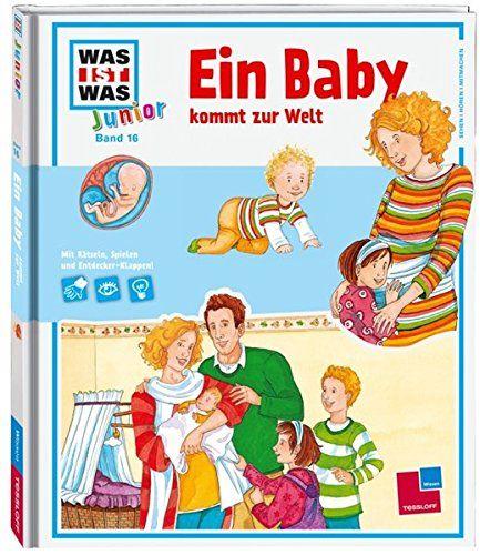 Was Ist Was Junior Band 16 Ein Baby Kommt Zur Welt Band Ist Junior Ein Baby Band Welt