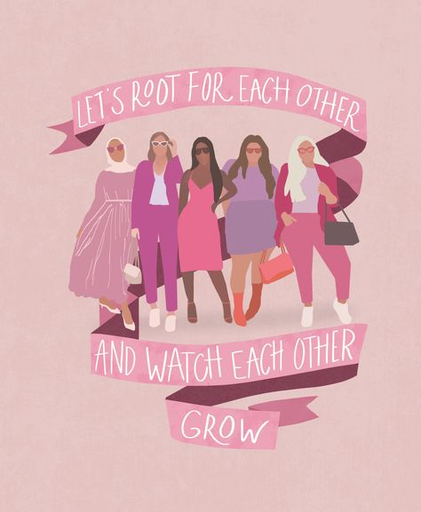 Let's Root For Each Other Art Print by laurenrichelleadams Positive Vibes, Positive Quotes, Motivational Quotes, Inspirational Quotes, Empowerment Quotes, Women Empowerment, Feminist Art, Feminist Quotes, Power Girl