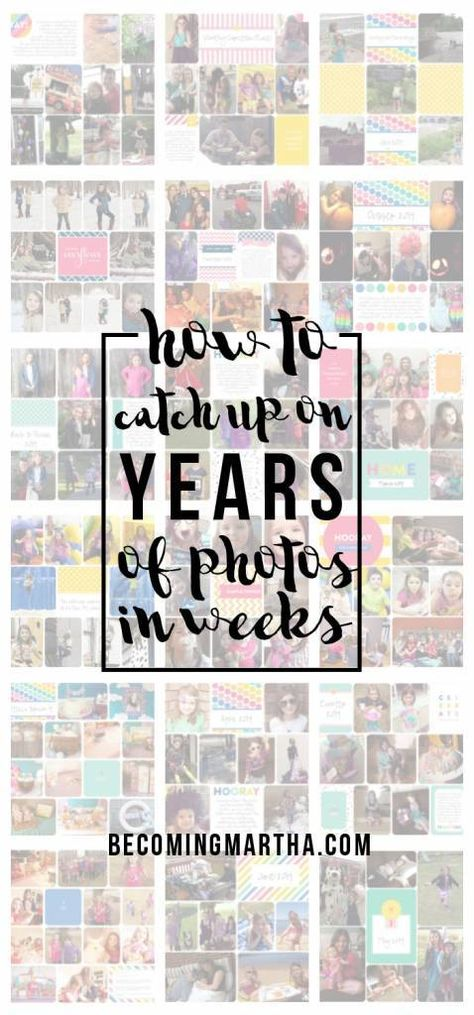 How to Catch up on Years of Photos – Scrap Booking