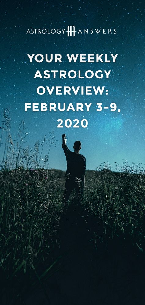 Check out what the stars have in store for you during the astrological week of February 3-9, 2020, in Astrology Answers' Weekly Astrology Overview! #astrology #transits #weeklyastrology #weeklyastrologyforecast