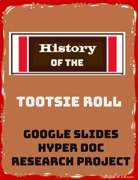 History Of The Tootsie Roll History Research Projects Prompts