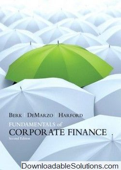 Solution manual for fundamentals of corporate finance 2nd edition solution manual for fundamentals of corporate finance 2nd edition by jonathan berk peter demarzo jarrad hartford download answer key test bank fandeluxe Gallery