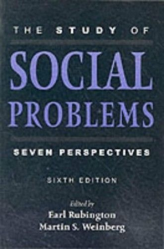 The Study Of Social Problems Seven Perspectives By Earl Rubington Oxford University Press Inc Isbn 10 0 Social Problem Oxford University Press Perspective