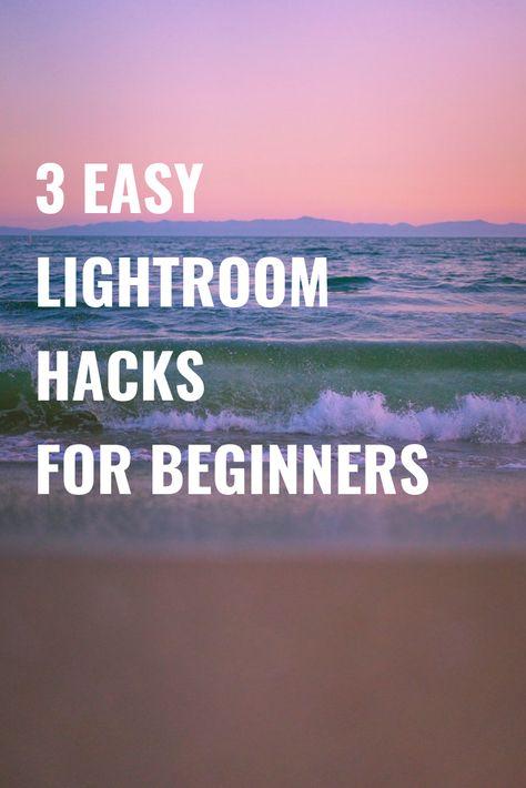 3 Lightroom Hacks Every Amateur Photographer Should Know