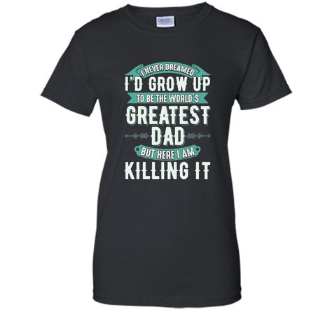 Greatest Dad Father's Day T-Shirt