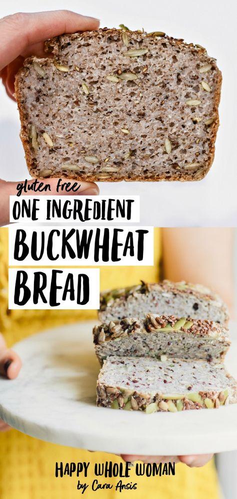 One Ingredient Buckwheat Bread - HAPPY WHOLE WAY brot brot backen brot backen glutenfrei brot rezept Gluten Free Buckwheat Bread, Buckwheat Recipes, Buckwheat Sourdough Bread Recipe, Vegan Buckwheat Bread Recipe, Buckwheat Muffins, Gluten Free Recipes, Bread Recipes, Cooking Recipes, Health And Fitness