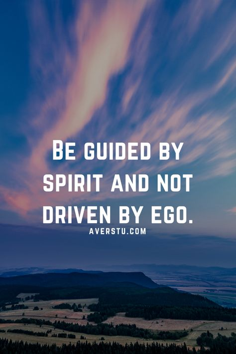 be guided by spirit and not driven by ego ego quotes christian