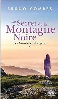 Le Secret De La Montagne Noire Tome 1 Les Amants De La