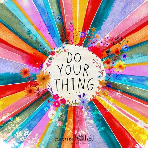 Do what you love, not what you think you're supposed to do ☺️🌈🌸💗 #naturallifehappy