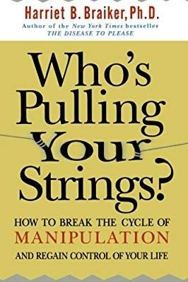 Who's Pulling Your Strings?: How to Break the Cycle of