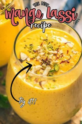 Mango Lassi Is An Indian Drink Made Using Yogurt Ripe Mango Sugar Cardamom Powder And Heaps Of Ice Cubes This E Recipes Mango Lassi Best Mango Lassi Recipe