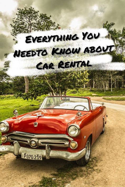 Everything You Need To Know About Car Rental Car Rental Car