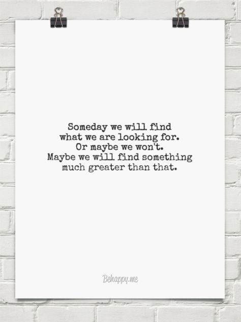 Someday We Will Find What We Are Looking For 844131 With Images