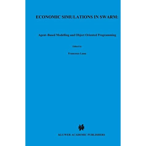 Economic Simulations in Swarm: Agent-Based Modelling and Object Oriented Programming. Gebunden