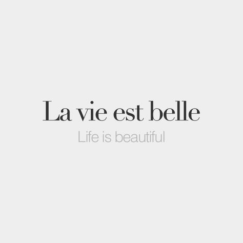 La vie est belle.