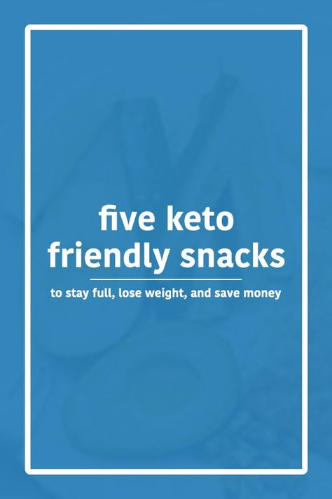These 5 keto friendly snacks are perfect for anyone trying to find ...