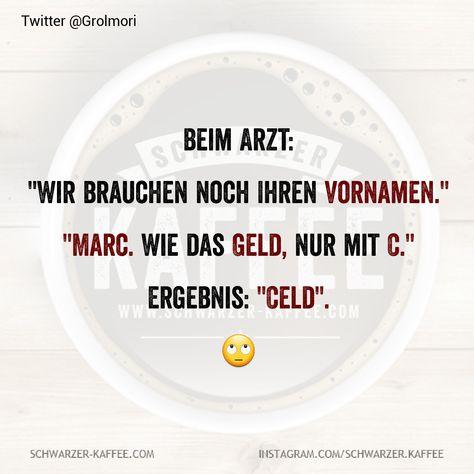 """""""Wir brauchen noch Ihren Vornamen."""" """"Marc. Wie das Geld, nur mit C."""" Ergebnis: """"Celd"""". 🙄 Der Beitrag BEIM ARZT erschien zuerst auf SCHWARZER-KAFFEE."""